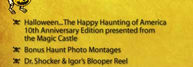 Halloween . . . The Happy Haunting of America 10th Anniversary Edition presented from the Magic Castle
