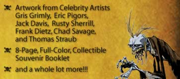 Artwork from Celebrity Artists Eric Pigors, Gris Grimly, Jack Davis, Rusty Sherrill, Frank Dietz, Chad Savage, and Thomas Straub